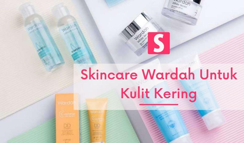 Skincare Wardah Untuk Kulit Kering